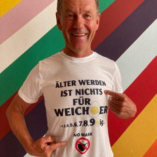 Shirt Älter werden ist nichts für Weicheier
